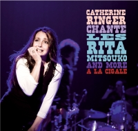 Catherine Ringer chante les Rita Mitsouko and more à la Cigale (2008)