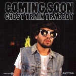 Coming Soon - Ghost Train Tragedy (2009)