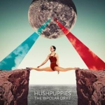 HushPuppies - The Bipolar Drift (2011)