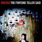 Rhesus - The Fortune Teller Said