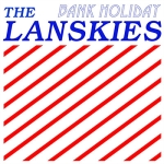 The Lanskies - Bank Holiday (2010)