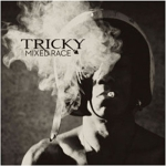 Tricky - Mixed Race (2010)